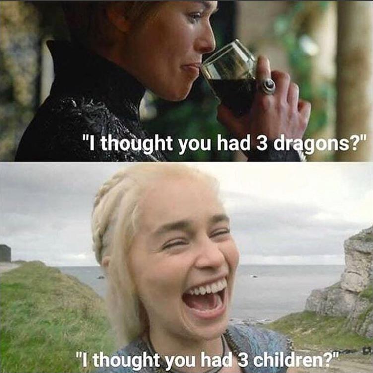 """Девочки ссорятся и бьют по больному: """"Я думала у тебя три дракона"""" – """"А я думала, у тебя трое детей"""". Фото instagram.com/gaemofthrones"""