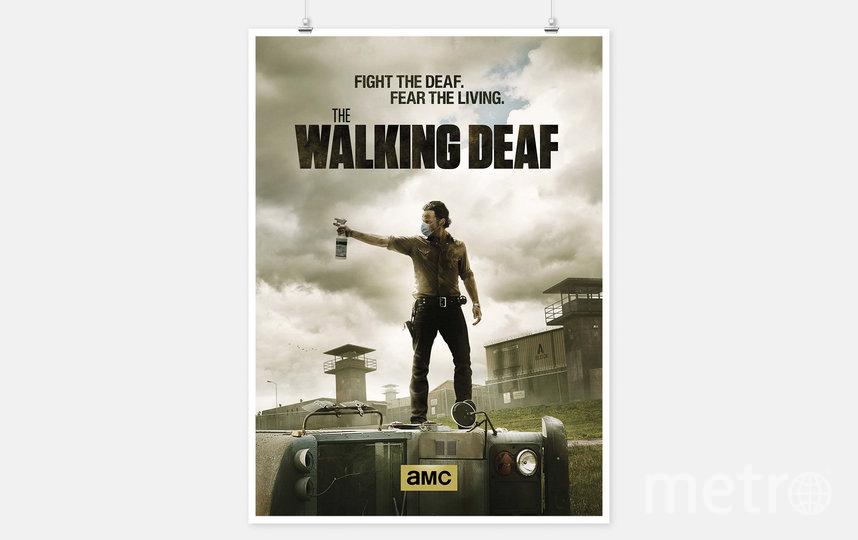 """Переосмысленный постер сериала """"Ходячие мертвецы"""". Новый слоган: """"Сражайся с глухими*. Остерегайся живых"""". *Deaf в значении глухой к чему-либо, отказывающийся слушать. Фото Jure Tovrljan"""